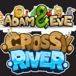 Adam et Eve Crossy River